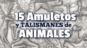 15 Amuletos y talismanes de Animales, lo mejor para la suerte