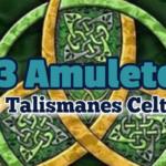 13 Amuletos y Talismanes Celtas