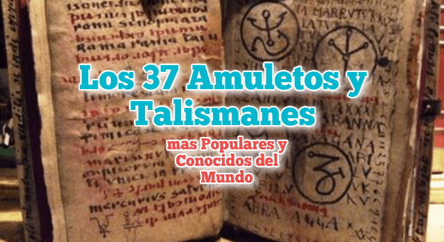 Los 37 Amuletos y Talismanes más Populares y Conocidos del Mundo